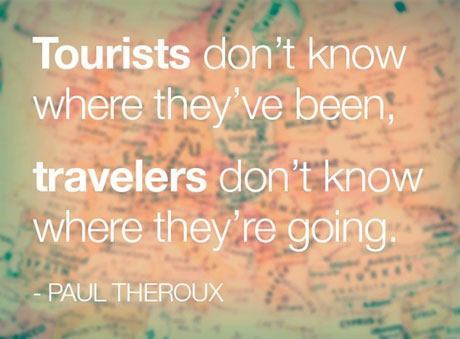 Be A Traveler, Not A Tourist